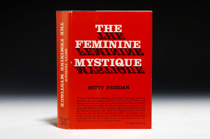 the feminine mystique by betty friedan essay