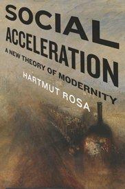 social acceleration hartmut rosa