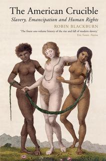 American Crucible Slavery