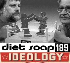 diet soap chomsky zizek