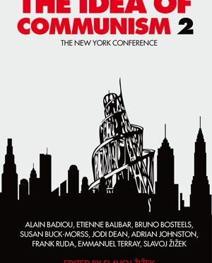 Books We Missed: 'The Idea of Communism 2' Features Badiou, Balibar, Dean, Zizek and More