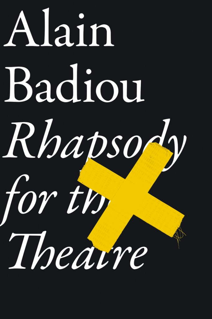 Badiou Rhapsody for the Theatre