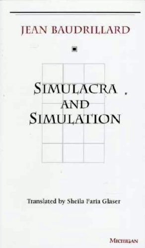 Baudrillard - Simulacra and Simulation