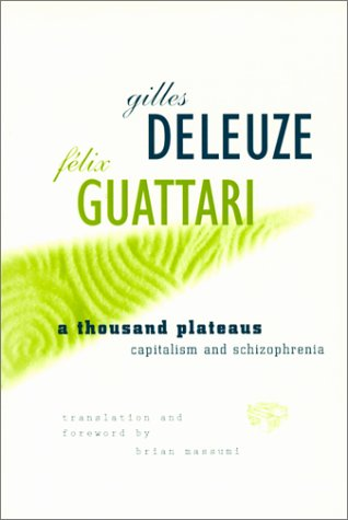 Deleuze and Guattari - A Thousand Plateaus