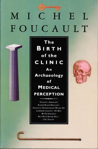 Foucault - The Birth of the Clinic