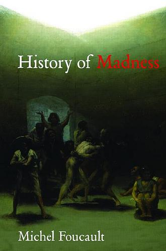 Foucault - The History of Madness