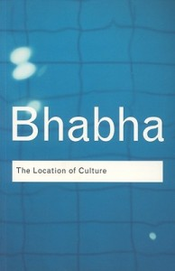 Homi Bhabha The Location of Culture