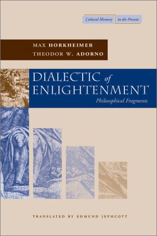 Horkheimer and Adorno  The Dialectic of Enlightenment