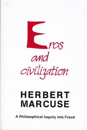 Marcuse - Eros and Civilization