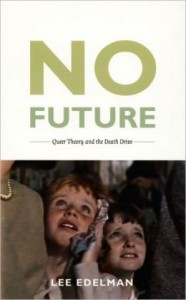 No Future Queer Theory and the Death Drive