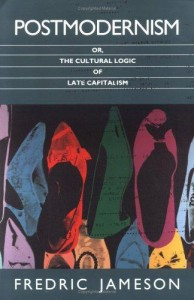 Postmodernism, or the Cultural Logic of Late Capitalism