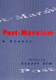 Sim Post-Marxism A Reader