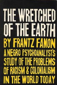 The Wretched of the Earth Fanon