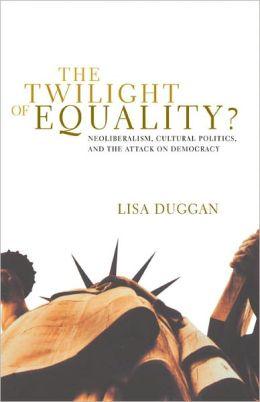 twilight of equality duggan