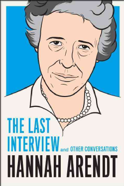 arendt the last interview