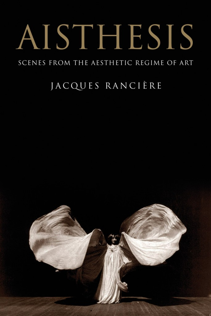 ranciere aisthesis translation Jacques rancière, the lost thread  in aisthesis, rancière thus seeks  which in english translation, can also be observed in the late phil.