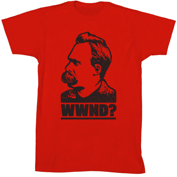 what would nietzsche do shirt