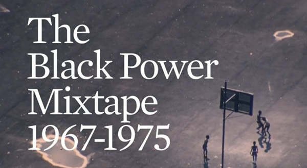 You Should Be Watching the Black Power Mixtape Right Now