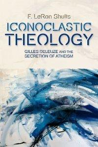 iconoclastic theology deleuze