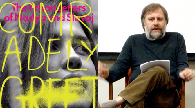 Comradely Greetings: The Prison Letters of Nadya and Zizek