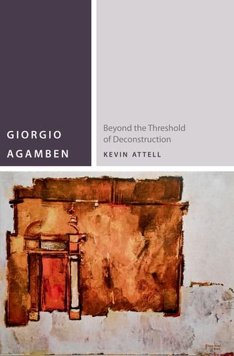 giorgio agamben beyond the threshold of deconstruction kevin attell