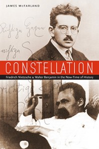 Constellation Friedrich Nietzsche and Walter Benjamin in the Now-Time of History