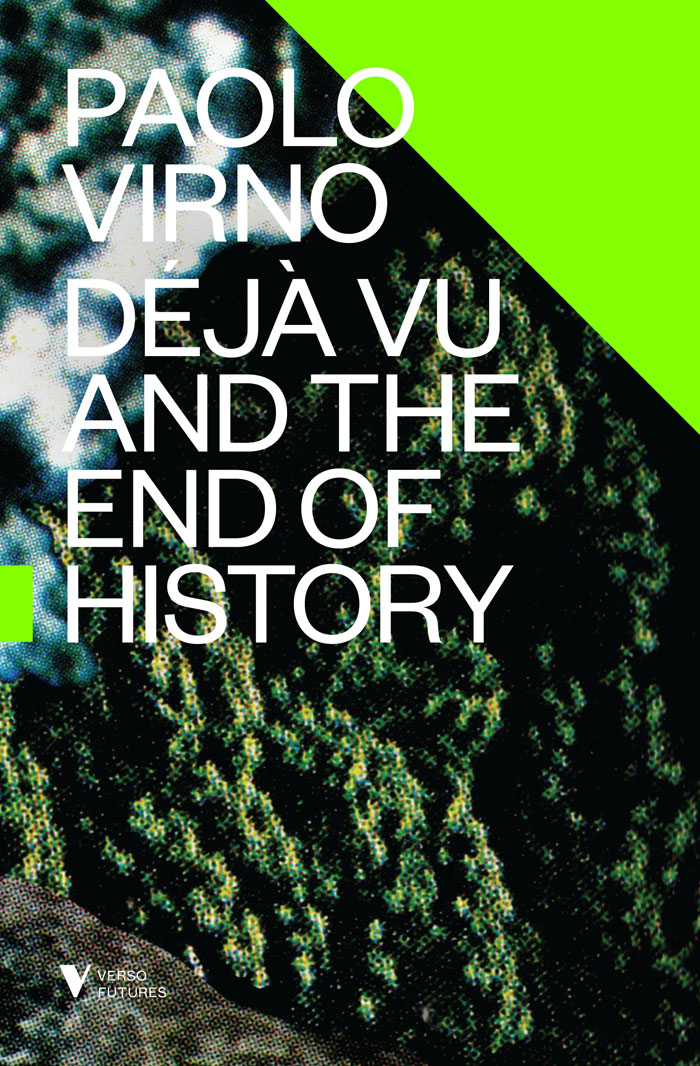 virno deja vu and the end of the history