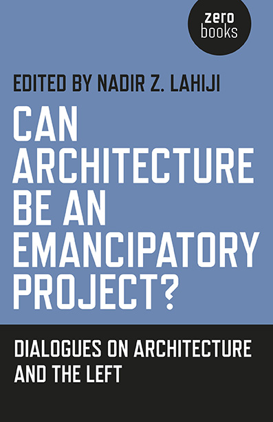 Can Architecture Be An Emancipatory Project