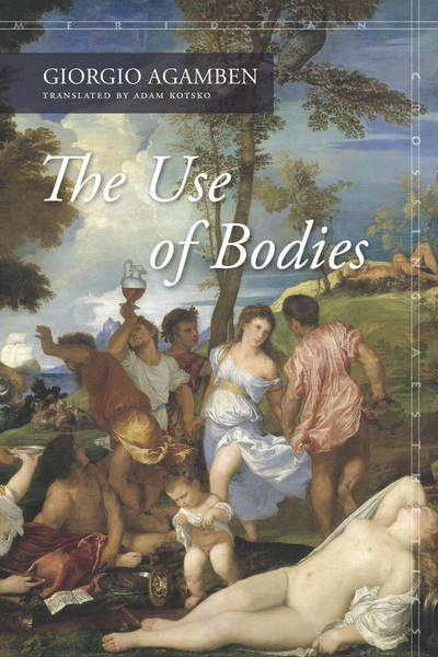 the use of bodies agamben