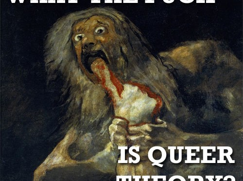 What the Fuck is Queer Theory?