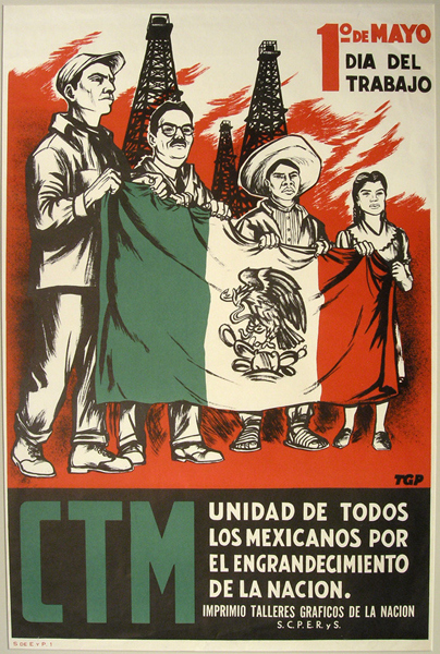 """Source. The poster reads """"The CTM (the Confederation of Mexican Workers) united with all Mexicans for the greatness of the Nation, 1947"""""""