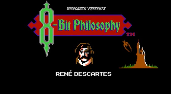 Watch 8-Bit Philosophy on Descartes