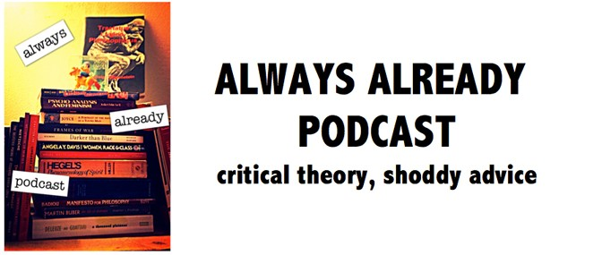 New Critical Theory Podcast: Always Already