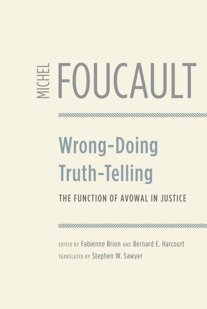foucault wrong-doing, truth-telling