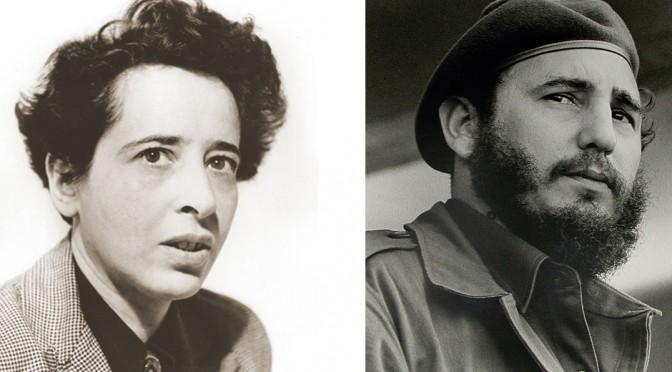 When Fidel Castro Met Hannah Arendt