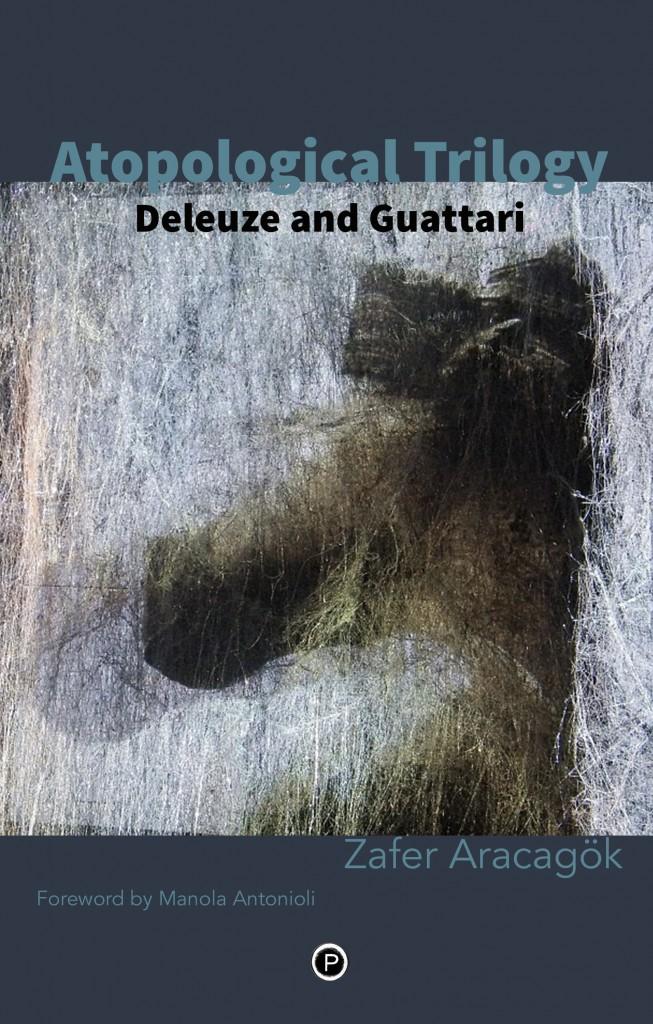 atopological trilogy deleuze and guattari