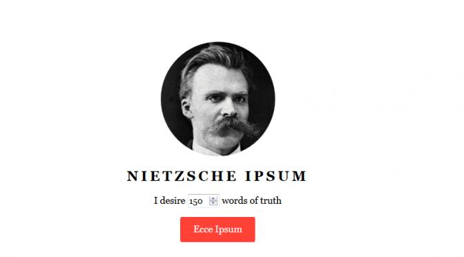 Truth in Design: Lorem Ipsum Gets a Nietzschean Upgrade