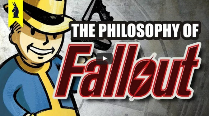 The Philosophy of Fallout [Video]