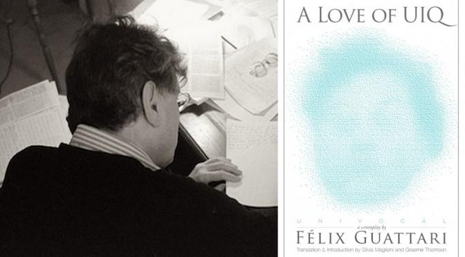 Felix Guattari's Screenplay, A Love of UIQ, Reviewed